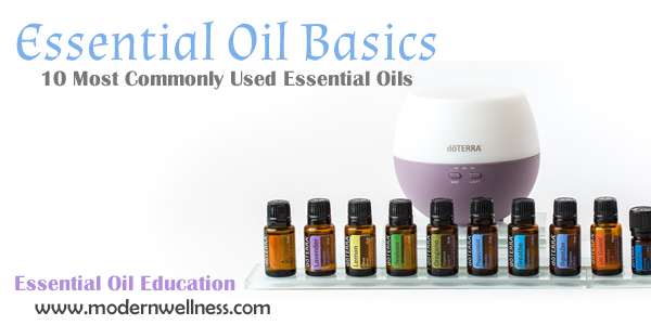 Essential Oil Basics - 10 Most Commonly Used Essential Oils